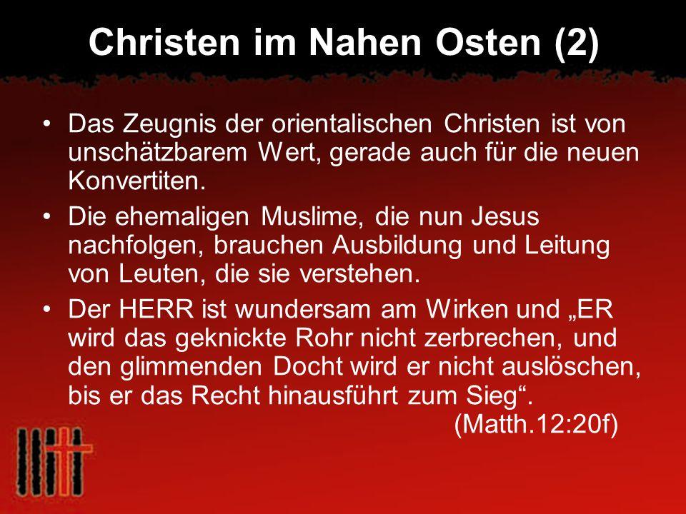 Christen im Nahen Osten (2) Das Zeugnis der orientalischen Christen ist von unschätzbarem Wert, gerade auch für die neuen Konvertiten. Die ehemaligen