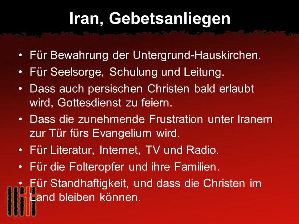 Iran, Gebetsanliegen Für Bewahrung der Untergrund-Hauskirchen. Für Seelsorge, Schulung und Leitung. Dass auch persischen Christen bald erlaubt wird, G