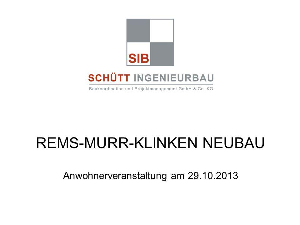 REMS-MURR-KLINKEN NEUBAU Anwohnerveranstaltung am 29.10.2013