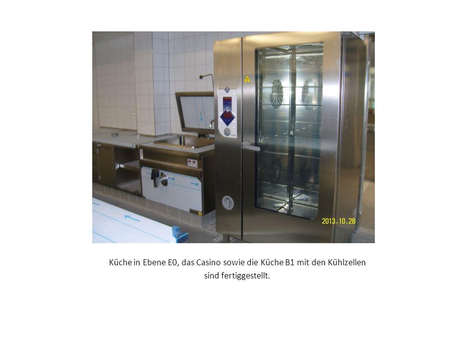 Küche in Ebene E0, das Casino sowie die Küche B1 mit den Kühlzellen sind fertiggestellt.