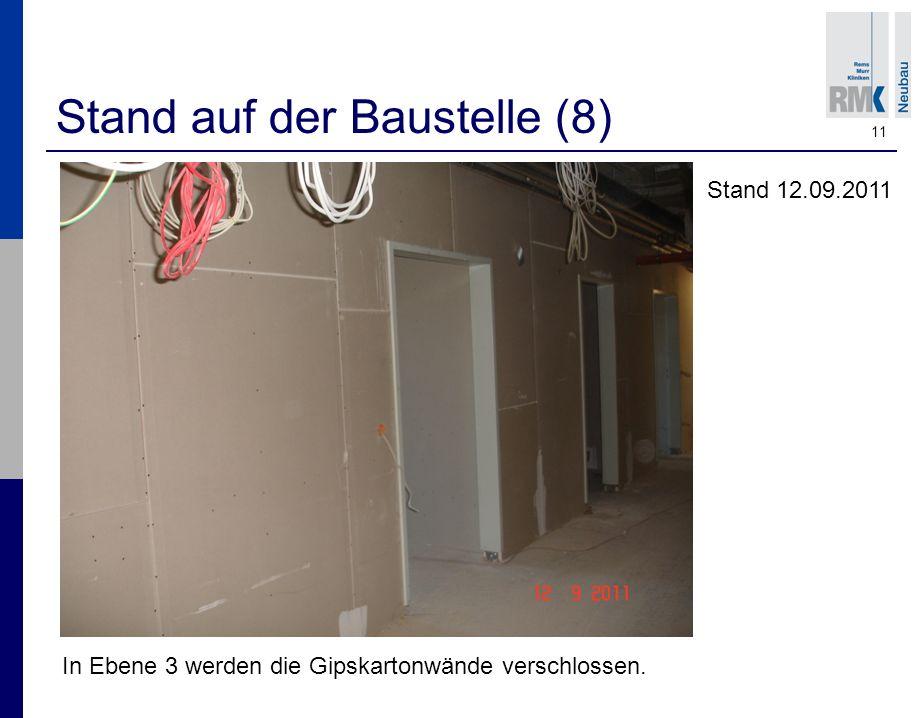 11 Stand auf der Baustelle (8) Stand 12.09.2011 In Ebene 3 werden die Gipskartonwände verschlossen.