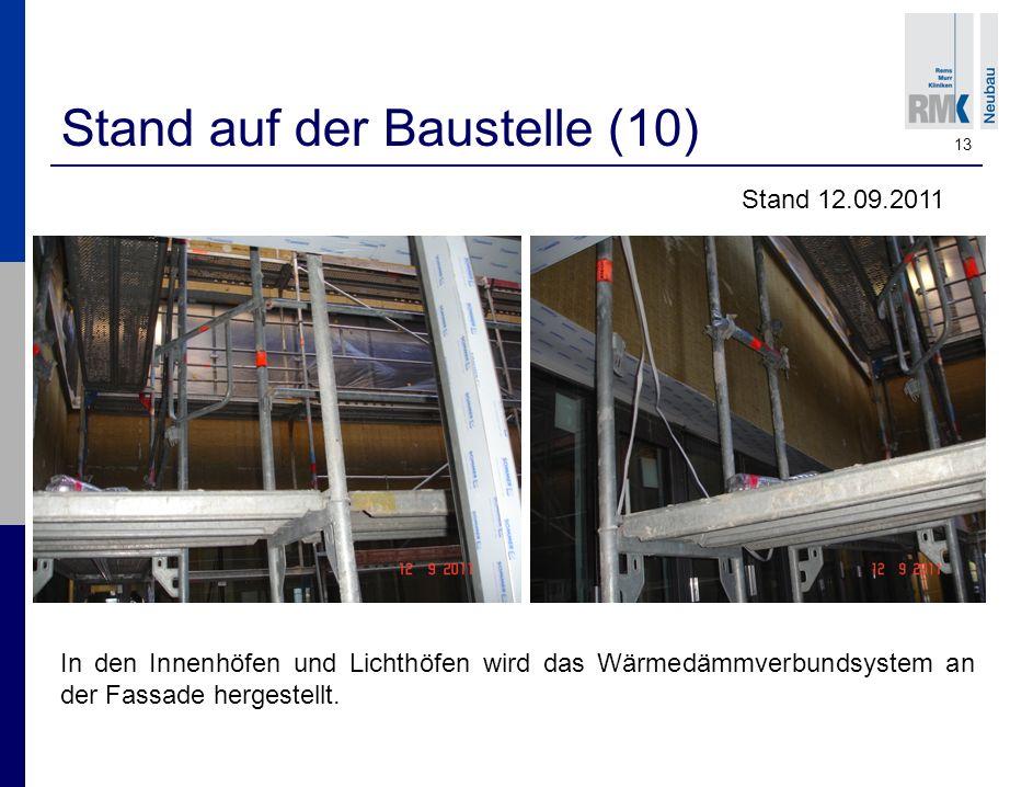 13 Stand auf der Baustelle (10) Stand 12.09.2011 In den Innenhöfen und Lichthöfen wird das Wärmedämmverbundsystem an der Fassade hergestellt.