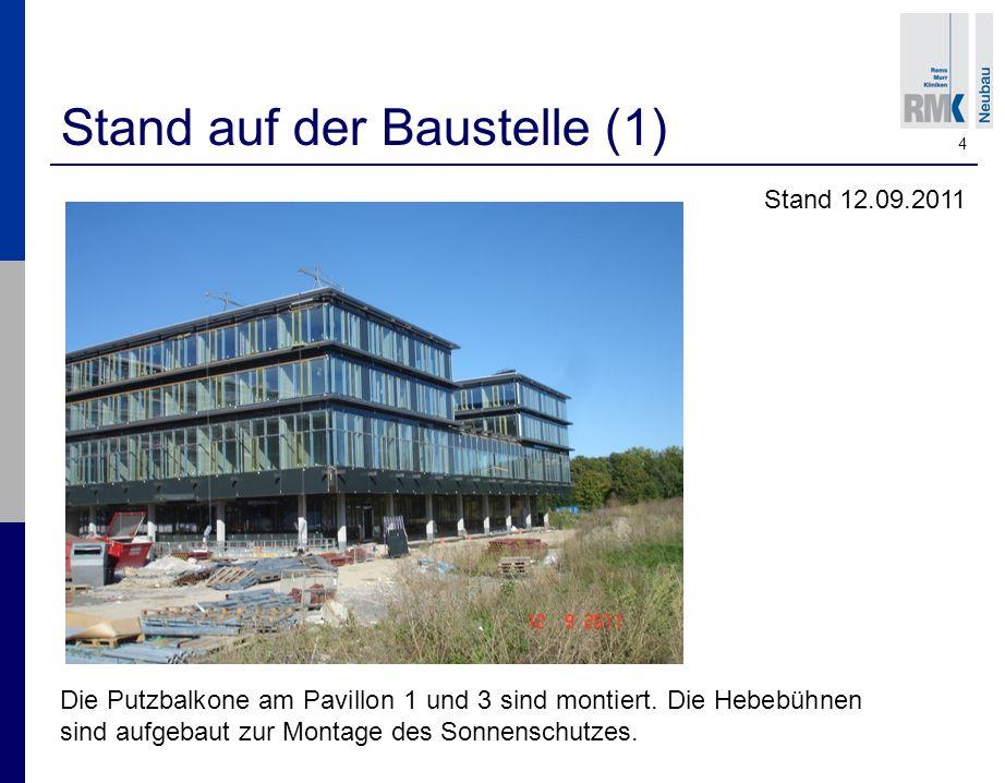 4 Stand auf der Baustelle (1) Stand 12.09.2011 Die Putzbalkone am Pavillon 1 und 3 sind montiert.