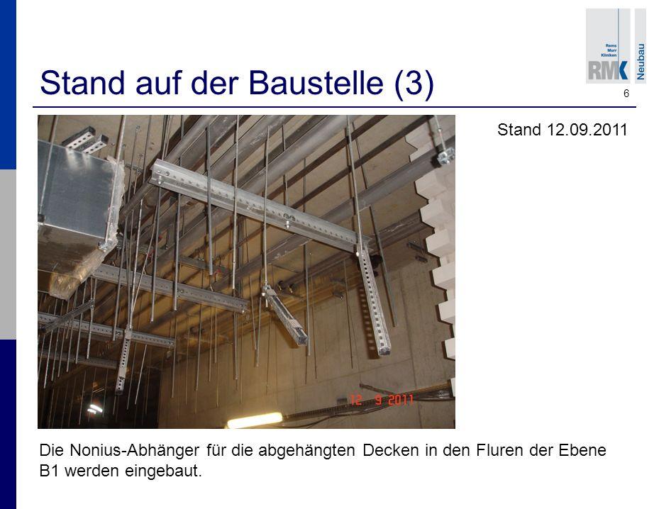 6 Stand auf der Baustelle (3) Die Nonius-Abhänger für die abgehängten Decken in den Fluren der Ebene B1 werden eingebaut.