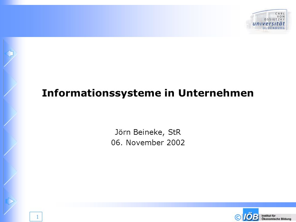 © 1 Informationssysteme in Unternehmen Jörn Beineke, StR 06. November 2002