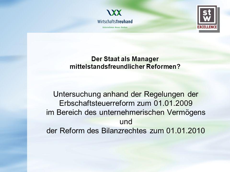 Der Staat als Manager mittelstandsfreundlicher Reformen? Untersuchung anhand der Regelungen der Erbschaftsteuerreform zum 01.01.2009 im Bereich des un
