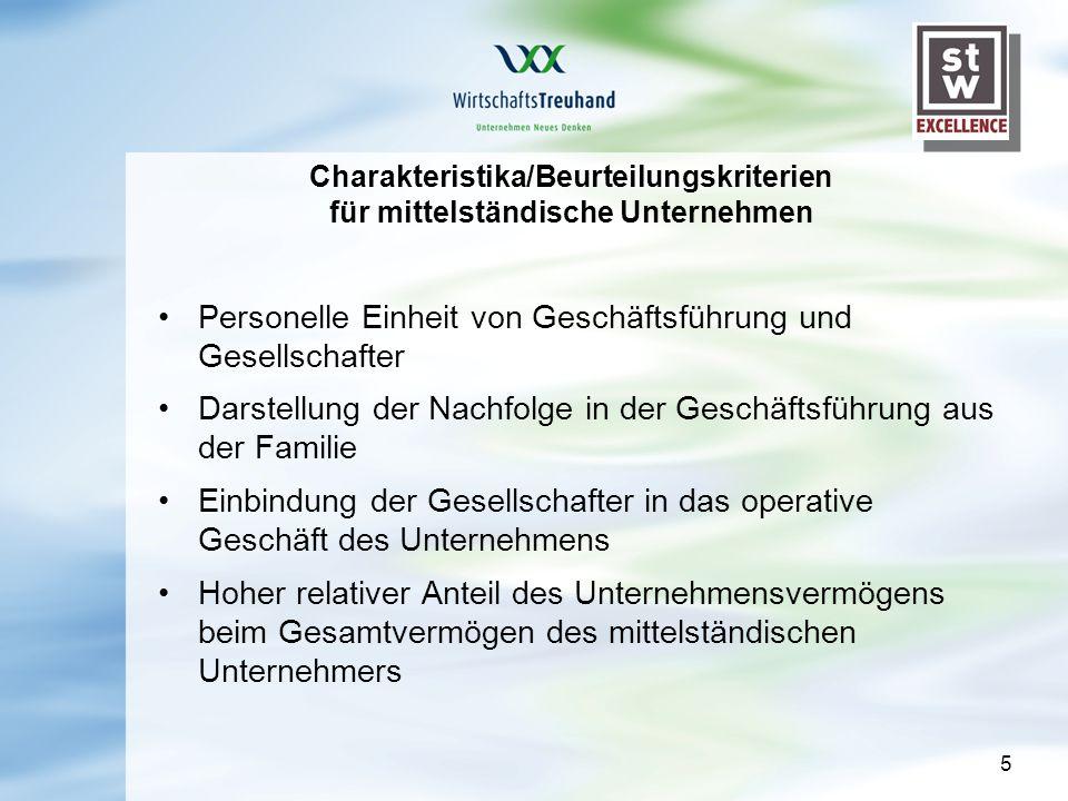 5 Charakteristika/Beurteilungskriterien für mittelständische Unternehmen Personelle Einheit von Geschäftsführung und Gesellschafter Darstellung der Na