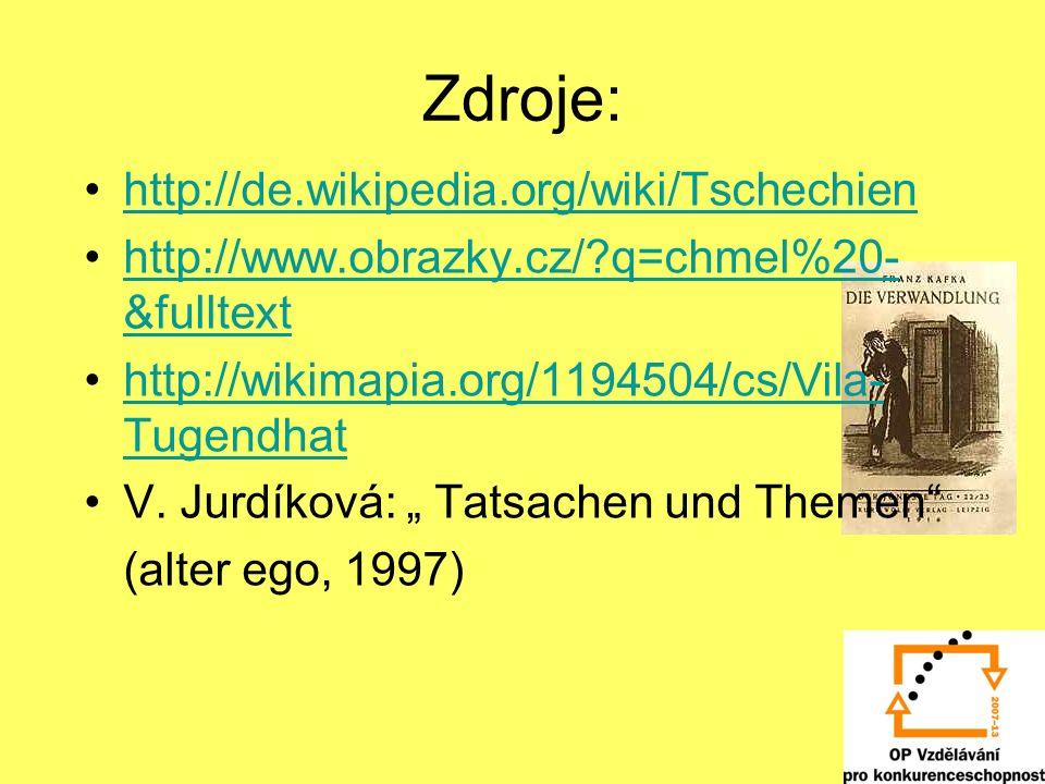 Zdroje: http://de.wikipedia.org/wiki/Tschechien http://www.obrazky.cz/?q=chmel%20- &fulltexthttp://www.obrazky.cz/?q=chmel%20- &fulltext http://wikima