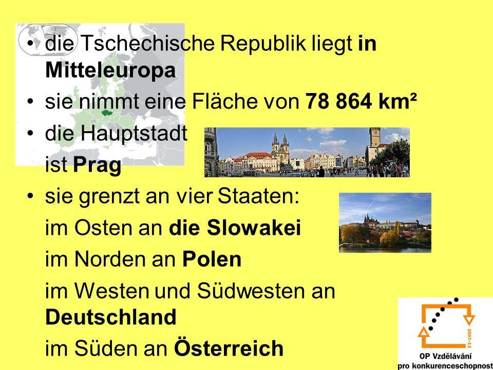 die Tschechische Republik liegt in Mitteleuropa sie nimmt eine Fläche von 78 864 km² die Hauptstadt ist Prag sie grenzt an vier Staaten: im Osten an d