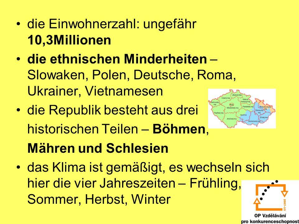 die Einwohnerzahl: ungefähr 10,3Millionen die ethnischen Minderheiten – Slowaken, Polen, Deutsche, Roma, Ukrainer, Vietnamesen die Republik besteht au