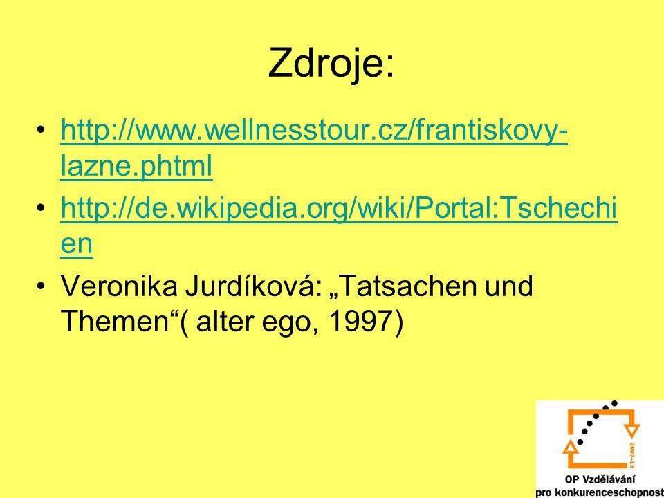 Zdroje: http://www.wellnesstour.cz/frantiskovy- lazne.phtmlhttp://www.wellnesstour.cz/frantiskovy- lazne.phtml http://de.wikipedia.org/wiki/Portal:Tsc