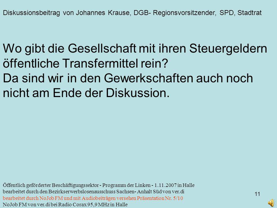 Diskussionsbeitrag von Johannes Krause, DGB- Regionsvorsitzender, SPD, Stadtrat 11 Öffentlich geförderter Beschäftigungssektor - Programm der Linken -