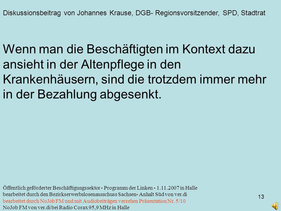 Diskussionsbeitrag von Johannes Krause, DGB- Regionsvorsitzender, SPD, Stadtrat 13 Öffentlich geförderter Beschäftigungssektor - Programm der Linken -