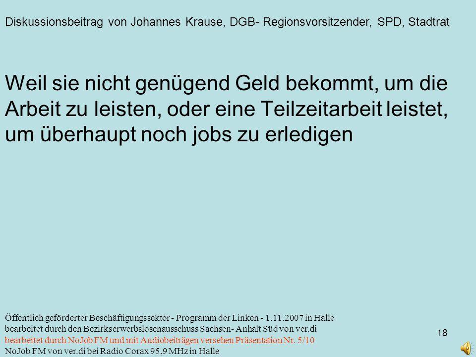 Diskussionsbeitrag von Johannes Krause, DGB- Regionsvorsitzender, SPD, Stadtrat 18 Öffentlich geförderter Beschäftigungssektor - Programm der Linken -