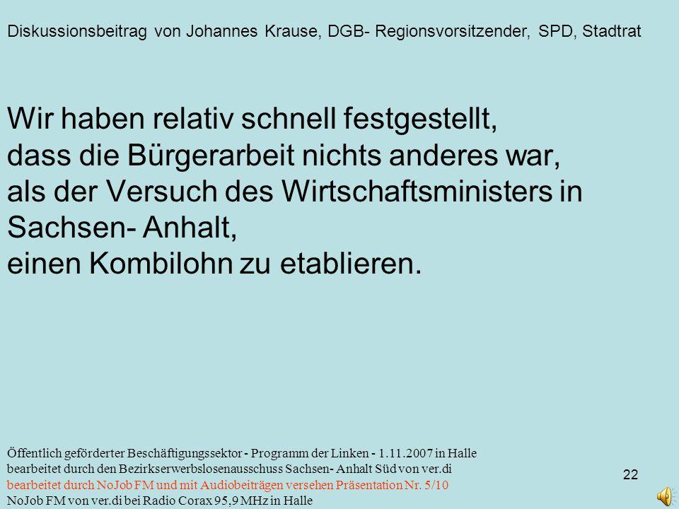 Diskussionsbeitrag von Johannes Krause, DGB- Regionsvorsitzender, SPD, Stadtrat 22 Öffentlich geförderter Beschäftigungssektor - Programm der Linken -