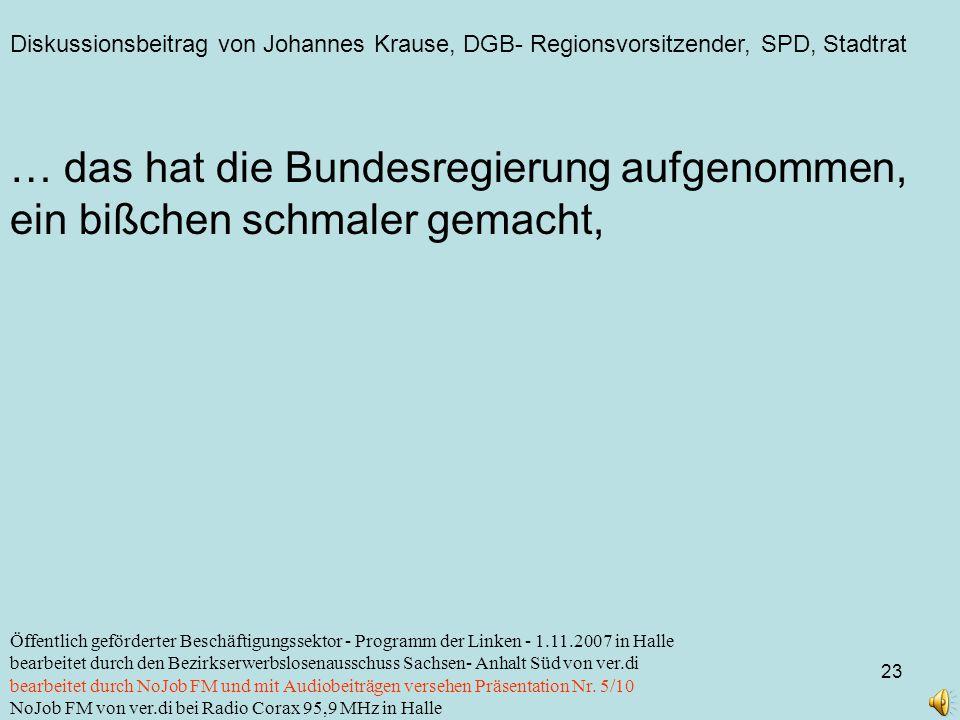 Diskussionsbeitrag von Johannes Krause, DGB- Regionsvorsitzender, SPD, Stadtrat 23 Öffentlich geförderter Beschäftigungssektor - Programm der Linken -