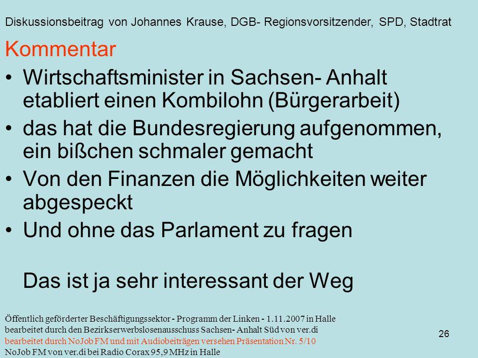 Diskussionsbeitrag von Johannes Krause, DGB- Regionsvorsitzender, SPD, Stadtrat 26 Öffentlich geförderter Beschäftigungssektor - Programm der Linken -