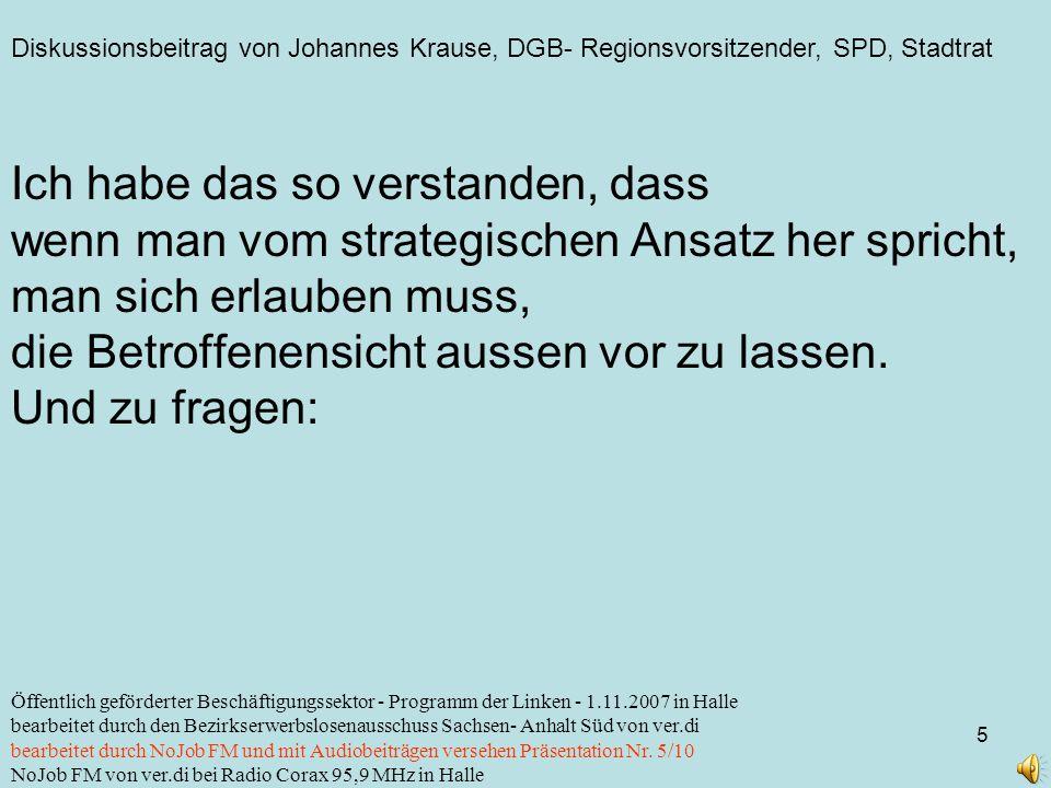 Diskussionsbeitrag von Johannes Krause, DGB- Regionsvorsitzender, SPD, Stadtrat 5 Öffentlich geförderter Beschäftigungssektor - Programm der Linken -
