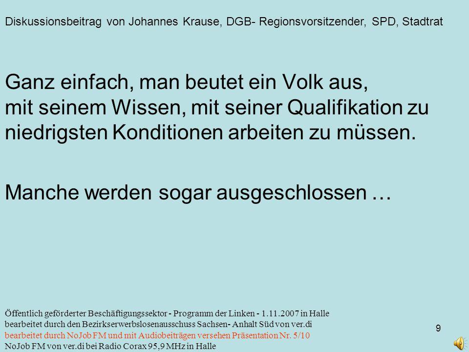 Diskussionsbeitrag von Johannes Krause, DGB- Regionsvorsitzender, SPD, Stadtrat 9 Öffentlich geförderter Beschäftigungssektor - Programm der Linken -