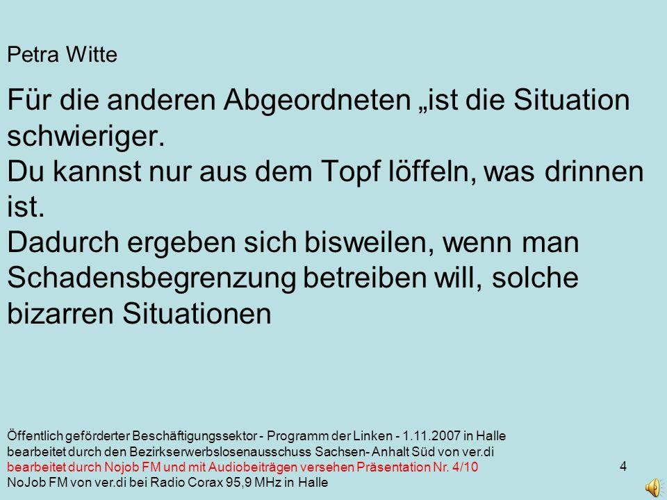 4 Petra Witte Für die anderen Abgeordneten ist die Situation schwieriger.
