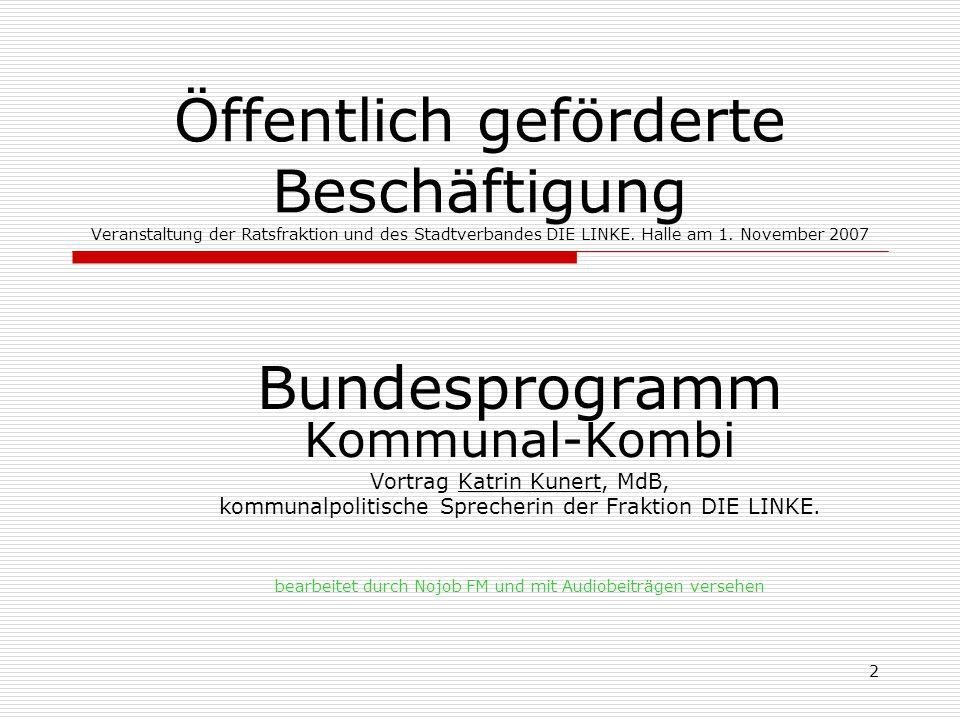 2 Öffentlich geförderte Beschäftigung Veranstaltung der Ratsfraktion und des Stadtverbandes DIE LINKE.