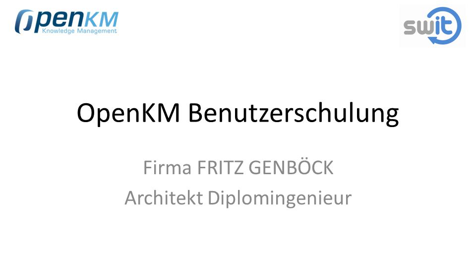 OpenKM Benutzerschulung Firma FRITZ GENBÖCK Architekt Diplomingenieur