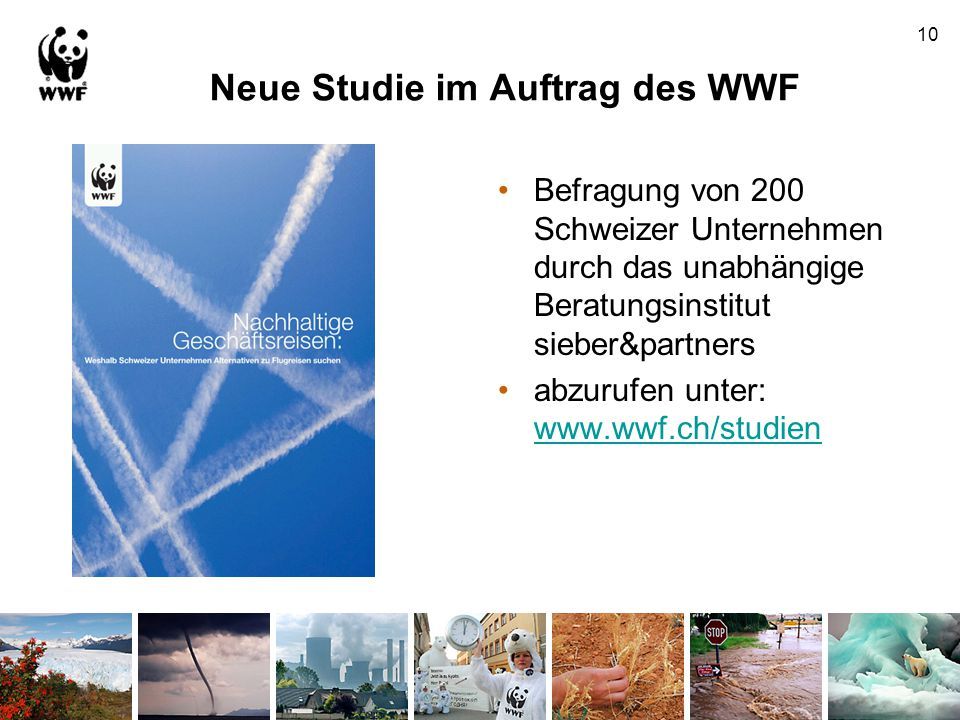 Neue Studie im Auftrag des WWF Befragung von 200 Schweizer Unternehmen durch das unabhängige Beratungsinstitut sieber&partners abzurufen unter: www.ww