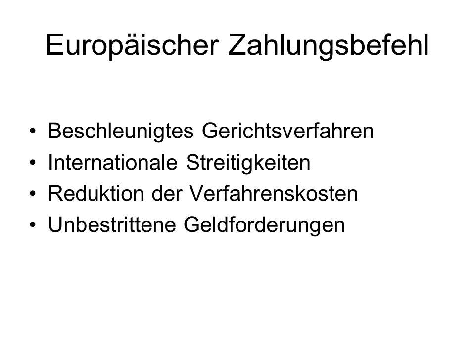 Europäischer Zahlungsbefehl Beschleunigtes Gerichtsverfahren Internationale Streitigkeiten Reduktion der Verfahrenskosten Unbestrittene Geldforderunge