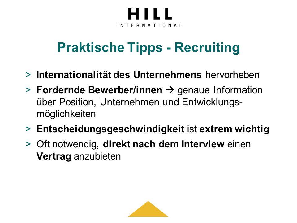 Praktische Tipps - Recruiting >Internationalität des Unternehmens hervorheben >Fordernde Bewerber/innen genaue Information über Position, Unternehmen