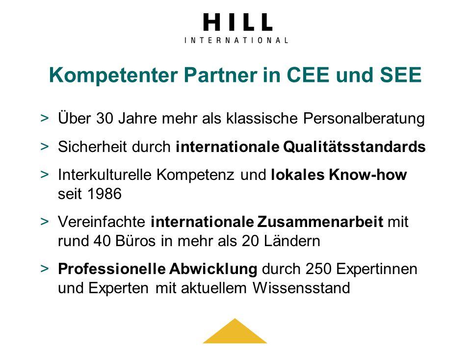 Kompetenter Partner in CEE und SEE >Über 30 Jahre mehr als klassische Personalberatung >Sicherheit durch internationale Qualitätsstandards >Interkultu