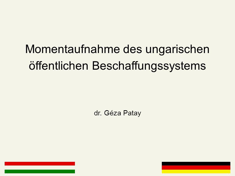 Momentaufnahme des ungarischen öffentlichen Beschaffungssystems dr. Géza Patay