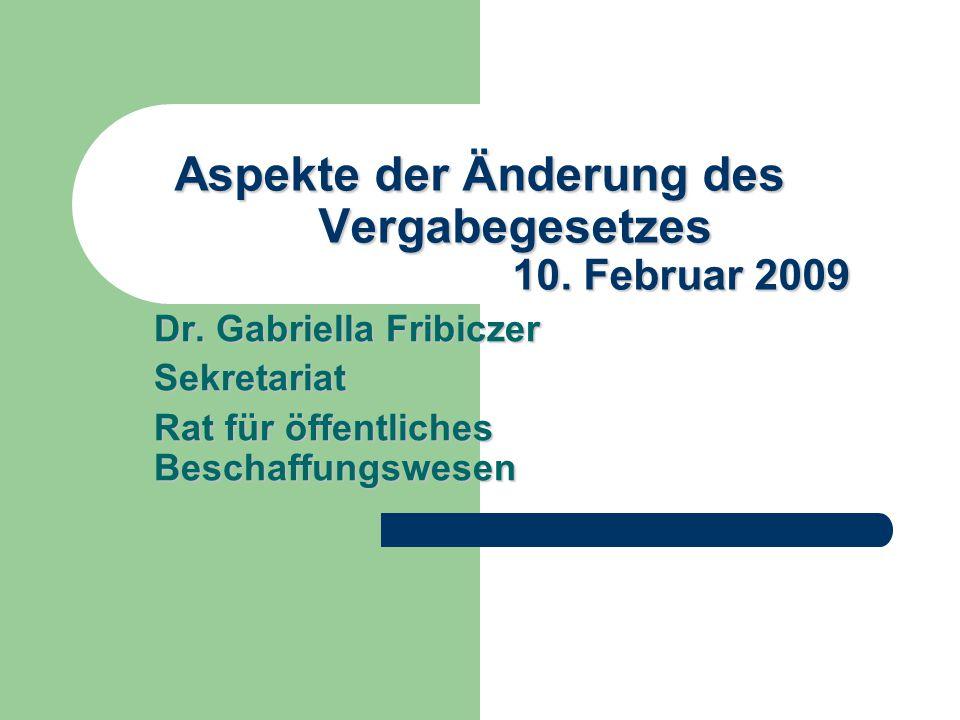 Aspekte der Änderung des Vergabegesetzes 10. Februar 2009 Dr.
