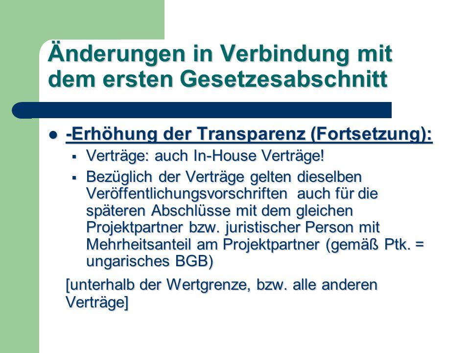 Änderungen in Verbindung mit dem ersten Gesetzesabschnitt -Erhöhung der Transparenz (Fortsetzung): -Erhöhung der Transparenz (Fortsetzung): Verträge: auch In-House Verträge.