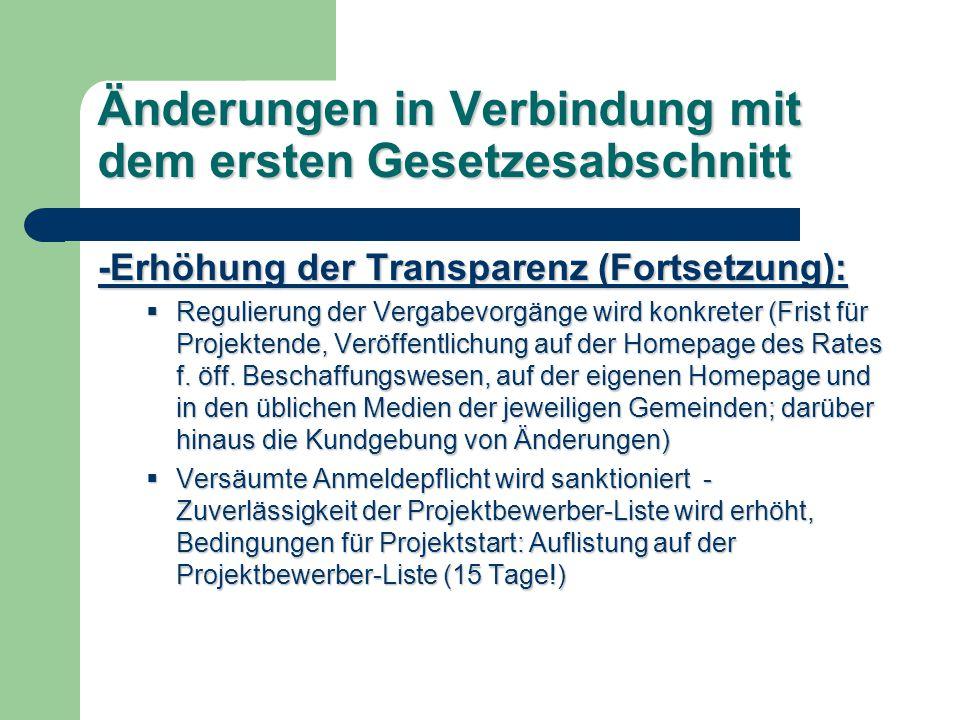 Änderungen in Verbindung mit dem ersten Gesetzesabschnitt -Erhöhung der Transparenz (Fortsetzung): Regulierung der Vergabevorgänge wird konkreter (Frist für Projektende, Veröffentlichung auf der Homepage des Rates f.
