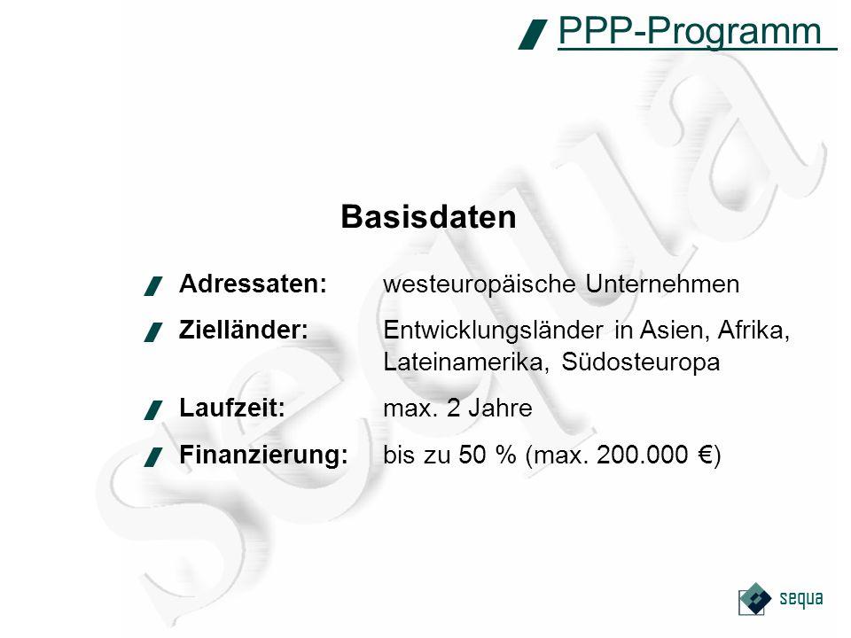 sequa PPP-Programm Basisdaten Adressaten:westeuropäische Unternehmen Zielländer:Entwicklungsländer in Asien, Afrika, Lateinamerika, Südosteuropa Laufzeit:max.