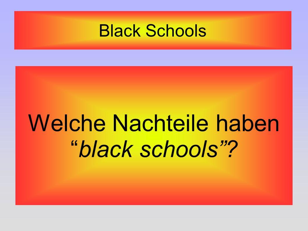 Black Schools Welche Nachteile habenblack schools