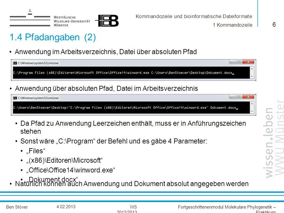 Kommandozeile und bioinformatische Dateiformate Ben StöverFortgeschrittenenmodul Molekulare Phylogenetik – Praktikum WS 2012/2013 4.02.2013 1.4 Pfadan