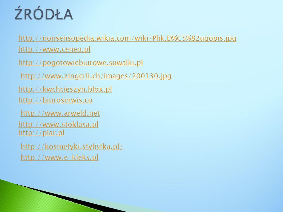 http://nonsensopedia.wikia.com/wiki/Plik:D%C5%82ugopis.jpg http://www.ceneo.pl http://pogotowiebiurowe.suwalki.pl http://www.zingerli.ch/images/200130.jpg http://kwchcieszyn.blox.pl http://biuroserwis.co http://www.arweld.net http://www.stoklasa.pl http://plar.pl http://kosmetyki.stylistka.pl/ http://www.e-kleks.pl