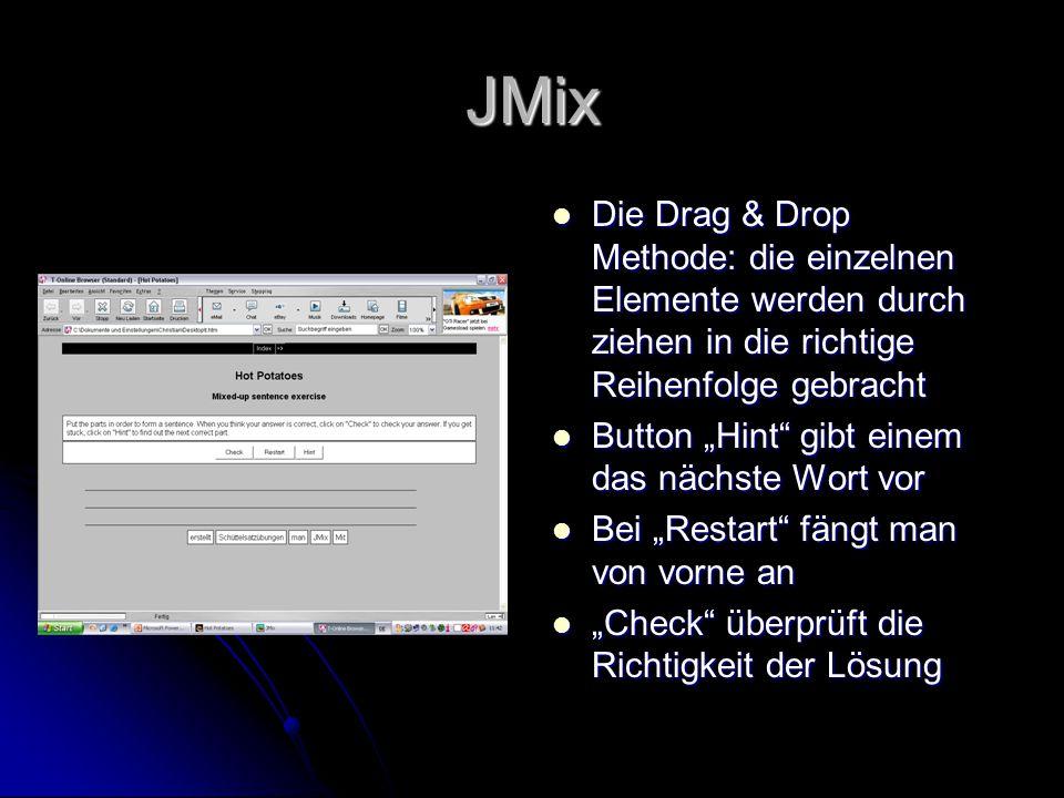 JMix Die Drag & Drop Methode: die einzelnen Elemente werden durch ziehen in die richtige Reihenfolge gebracht Die Drag & Drop Methode: die einzelnen E