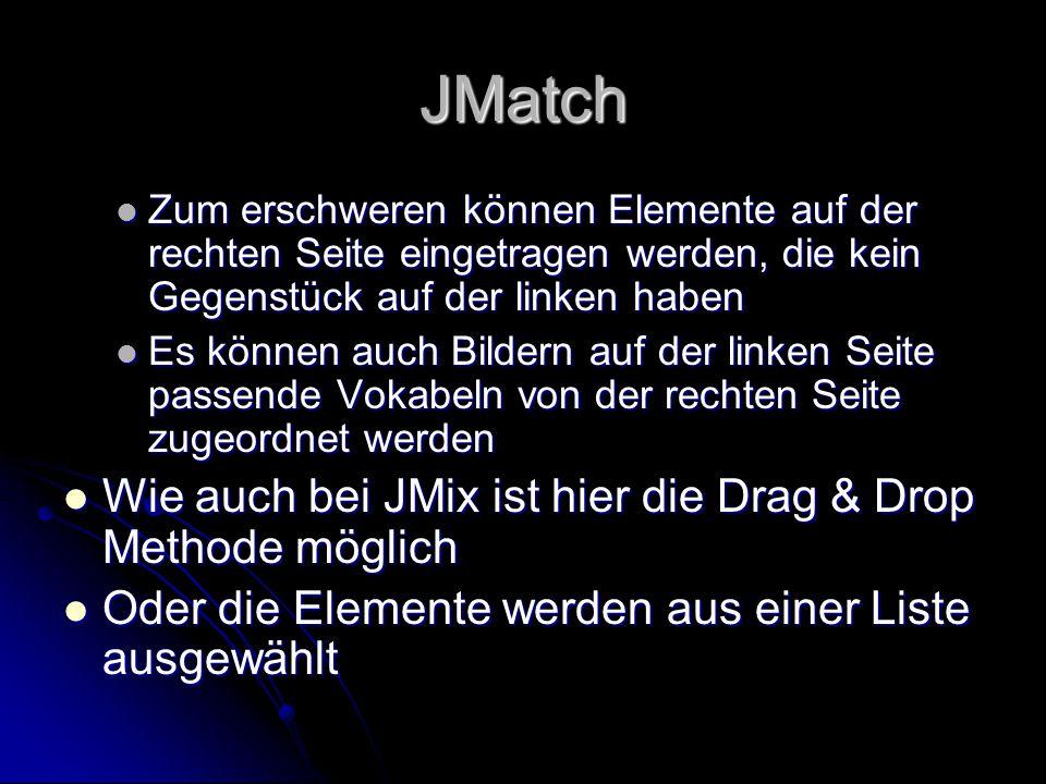 JMatch Zum erschweren können Elemente auf der rechten Seite eingetragen werden, die kein Gegenstück auf der linken haben Zum erschweren können Element