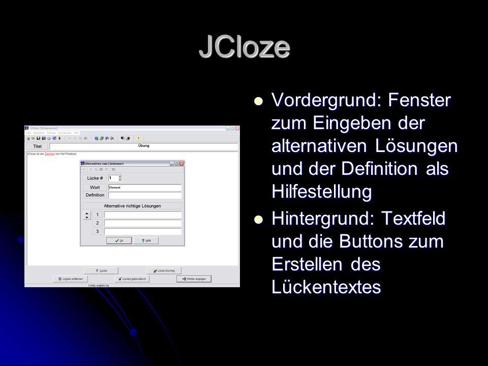 JCloze Vordergrund: Fenster zum Eingeben der alternativen Lösungen und der Definition als Hilfestellung Vordergrund: Fenster zum Eingeben der alternat