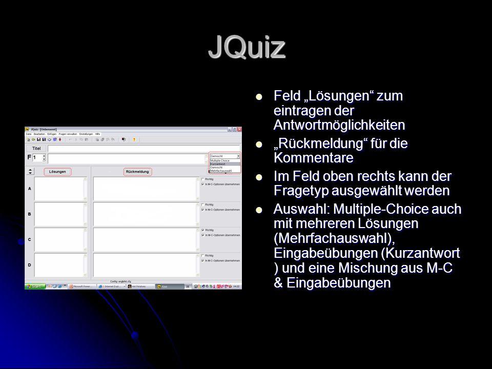 JQuiz Feld Lösungen zum eintragen der Antwortmöglichkeiten Feld Lösungen zum eintragen der Antwortmöglichkeiten Rückmeldung für die Kommentare Rückmel
