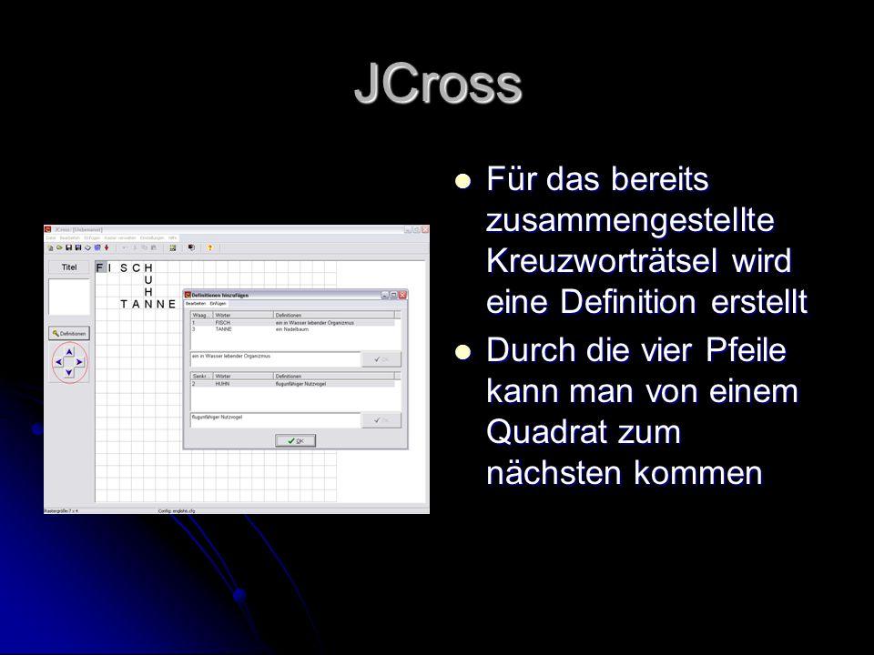 JCross Für das bereits zusammengestellte Kreuzworträtsel wird eine Definition erstellt Für das bereits zusammengestellte Kreuzworträtsel wird eine Def