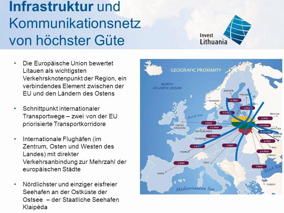 Infrastruktur und Kommunikationsnetz von höchster Güte Die Europäische Union bewertet Litauen als wichtigsten Verkehrsknotenpunkt der Region, ein verb