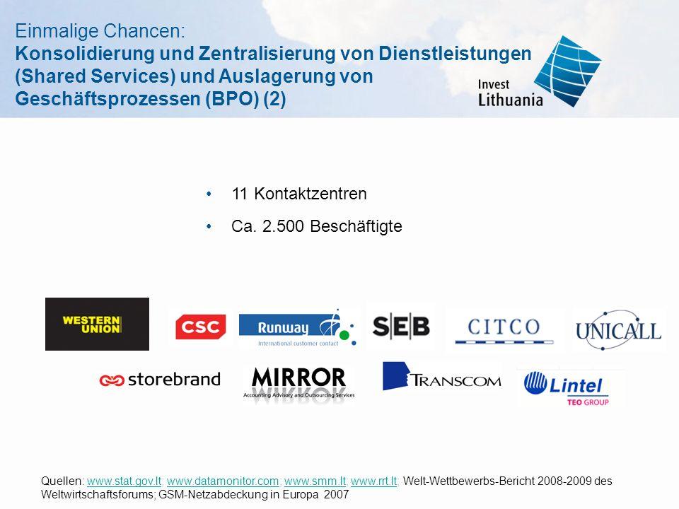 Einmalige Chancen: Konsolidierung und Zentralisierung von Dienstleistungen (Shared Services) und Auslagerung von Geschäftsprozessen (BPO) (2) 11 Kontaktzentren Ca.