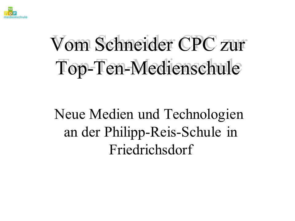 Vom Schneider CPC zur Top-Ten-Medienschule Neue Medien und Technologien an der Philipp-Reis-Schule in Friedrichsdorf