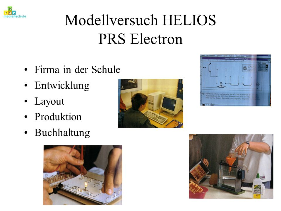 Modellversuch HELIOS PRS Electron Firma in der Schule Entwicklung Layout Produktion Buchhaltung