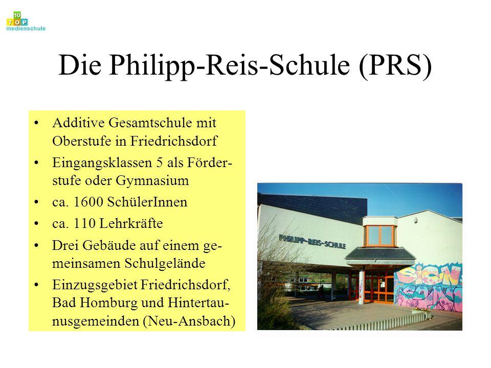 Die Philipp-Reis-Schule (PRS) Additive Gesamtschule mit Oberstufe in Friedrichsdorf Eingangsklassen 5 als Förder- stufe oder Gymnasium ca. 1600 Schüle