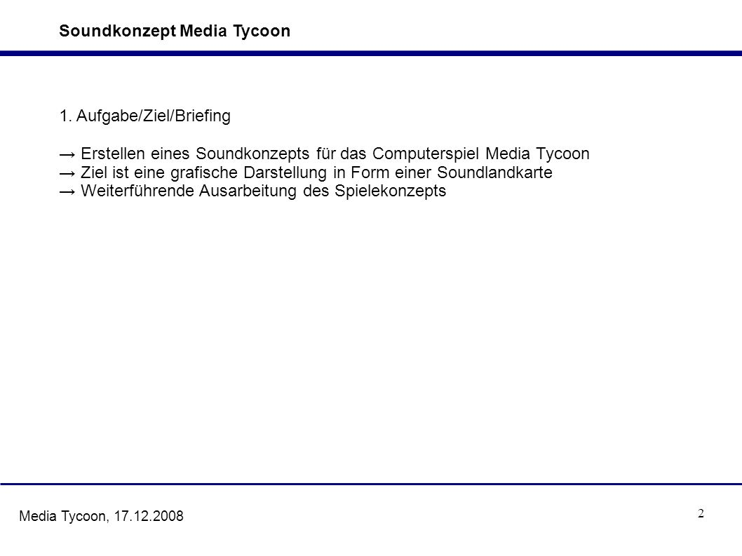 3 Media Tycoon, 17.12.2008 2.