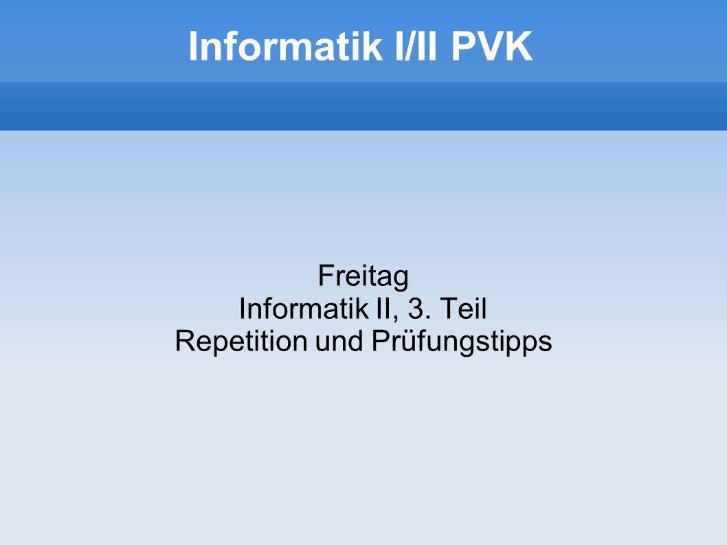 Informatik I/II PVK2 Ablauf heute Komplexitätsrechnen (Big O, Landau) Vergleich zwischen Mergesort und Heapsort Backtrackingaufgabe Repetition C++ C++ Programmieraufgabe (OO) Prüfungstipps